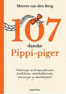 107 danske Pippi-piger Merete van den Berg 9788770361293