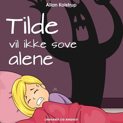 Tilde vil ikke sove alene Allan Kolstrup 9788726069808