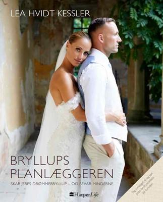Bryllupsplanlæggeren Lea Hvidt Kessler 9788771915549