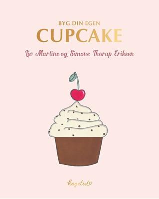KAGETID - Byg din egen cupcake Liv Martine, Simone Thorup Eriksen 9788772005676