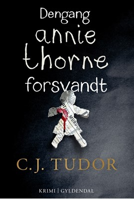 Dengang Annie Thorne forsvandt C.J. Tudor 9788702232158