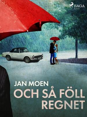 Och så föll regnet Jan Moen 9788726081459