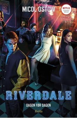 Riverdale 1: Dagen før dagen Micol Ostow 9788741504629