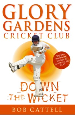 Glory Gardens 7 - Down The Wicket Bob Cattell 9780099409038