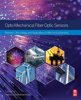 Opto-mechanical Fiber Optic Sensors  9780128031315