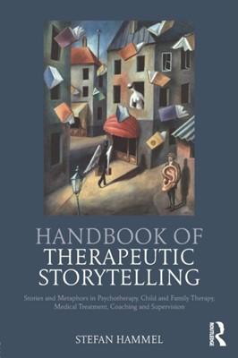 Handbook of Therapeutic Storytelling Stefan Hammel 9781782205562