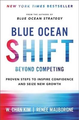 Blue Ocean Shift W. Chan Kim, Renee Mauborgne 9780316314046