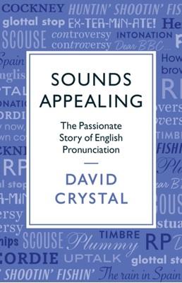 Sounds Appealing David Crystal 9781781256107