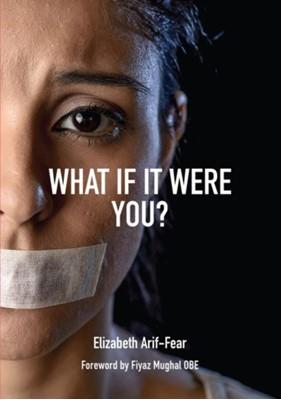 What If It Were You? Elizabeth Arif-Fear 9780856835261