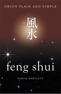 Feng Shui, Orion Plain and Simple Sarah Bartlett 9781409169857