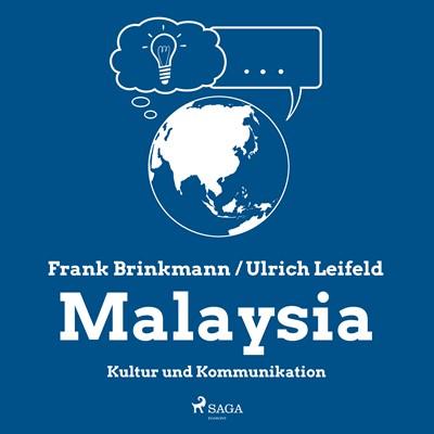 Malaysia - Kultur und Kommunikation Ulrich Leifeld, Frank Brinkmann 9788726049183