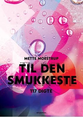 Til den smukkeste Mette Moestrup 9788702282504
