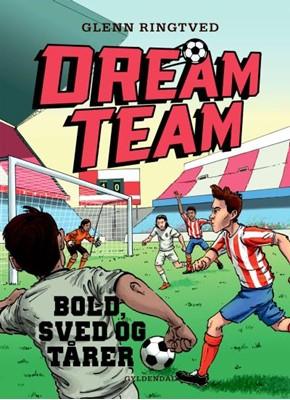 Dreamteam 8 - Bold, sved og tårer Glenn Ringtved 9788702120561