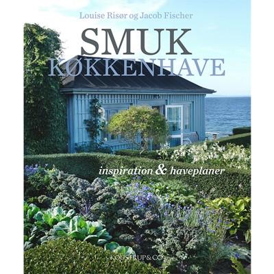 SMUK KØKKENHAVE Louise Risør, Jacob Fischer 9788793159433