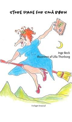 Store dage for små børn Inge Beck 9788793377134