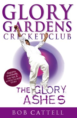Glory Gardens 8 - The Glory Ashes Bob Cattell 9780099409045