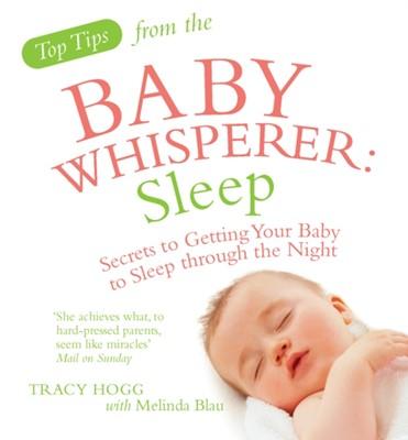 Top Tips from the Baby Whisperer: Sleep Tracy Hogg, Melinda Blau 9780091929725