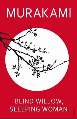 Blind Willow, Sleeping Woman Haruki Murakami 9780099488668