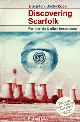 Discovering Scarfolk Richard Littler 9780091958480