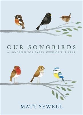 Our Songbirds Matt Sewell 9780091951603