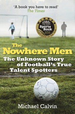 The Nowhere Men Michael Calvin 9780099580263