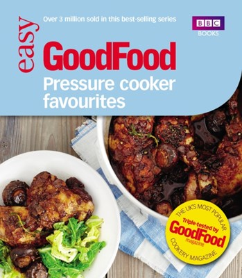 Good Food: Pressure Cooker Favourites Barney Desmazery, Good Food Guides 9781849906692