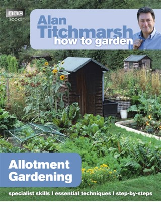 Alan Titchmarsh How to Garden: Allotment Gardening Alan Titchmarsh 9781849902212