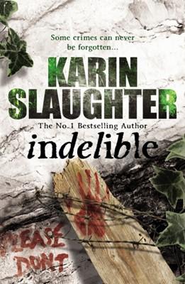 Indelible Karin Slaughter 9780099553083
