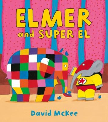 Elmer and Super El David McKee 9781849394574