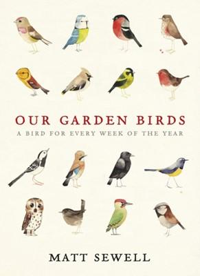 Our Garden Birds Matt Sewell 9780091945008