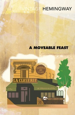 A Moveable Feast Ernest Hemingway 9780099285045