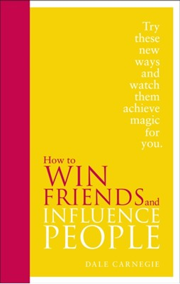 How to Win Friends and Influence People Dale Carnegie 9780091947460