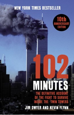102 Minutes Jim Dwyer, Kevin Flynn 9780099492566
