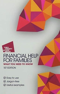 Financial Help For Families CHILD POVERTY ACTION, Child Poverty Action Group 9781910715291
