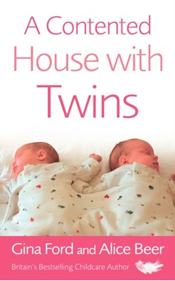 A Contented House with Twins Alice Beer, Gina Ford, Contented Little Baby Gina Ford 9780091906986