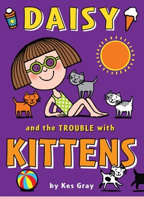 Daisy and the Trouble with Kittens Kes Gray 9781862308343