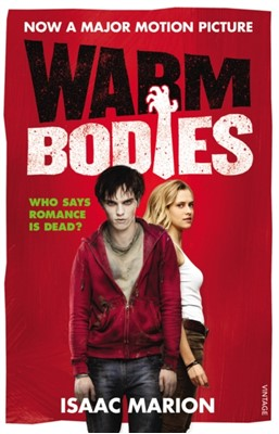 Warm Bodies (The Warm Bodies Series) Isaac Marion 9780099583820
