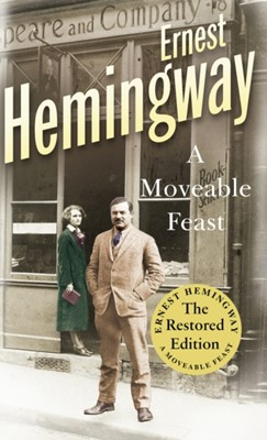 A Moveable Feast Ernest Hemingway 9780099557029