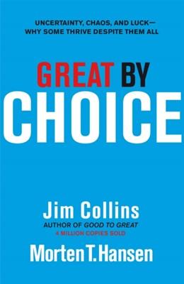 Great by Choice Jim Collins, Morten T. Hansen 9781847940889