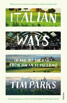 Italian Ways Tim Parks 9780099584254