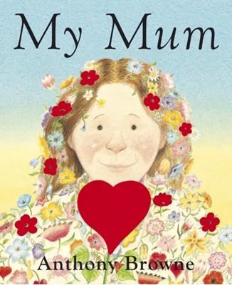 My Mum Anthony Browne 9780385613675