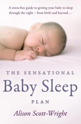 The Sensational Baby Sleep Plan Alison Scott-Wright 9780593062814