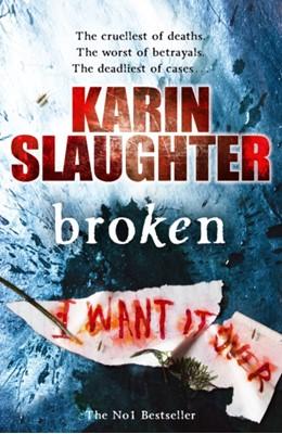 Broken Karin Slaughter 9780099509769
