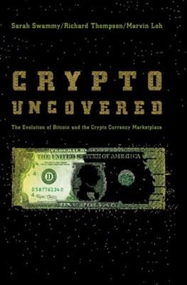 Crypto Uncovered Richard Thompson, Marvin Loh, Sarah Swammy 9783030001346