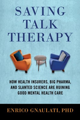 Saving Talk Therapy Enrico Gnaulati 9780807055113