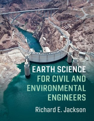 Earth Science for Civil and Environmental Engineers Richard E. Jackson 9780521847254