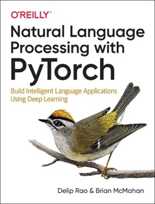 Natural Language Processing with PyTorchlow Delip Rao, Brian McMahan 9781491978238