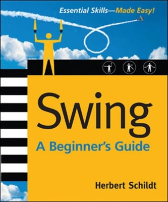 Swing: A Beginner's Guide Herbert Schildt 9780072263145