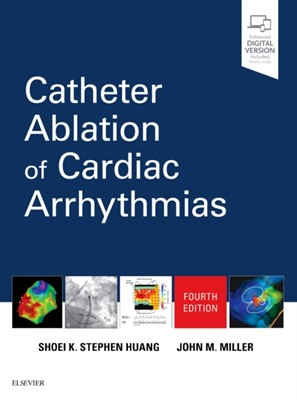 Catheter Ablation of Cardiac Arrhythmias Shoei K. Stephen Huang, John M. Miller 9780323529921