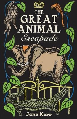 The Great Animal Escapade Jane Kerr 9781911490340